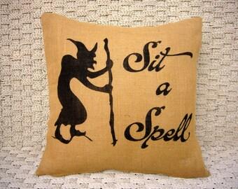 Sit a Spell Halloween pillow. Burlap Pillow. Halloween Decor. Decorative throw. Halloween Decorations SPS-080