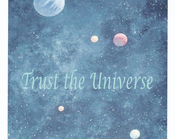 Trust the Universe full color print