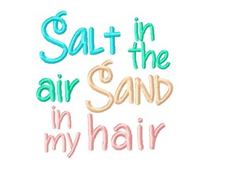 Salt In the Air Sand In My Hair - Machine Embroidery Design - 4x4