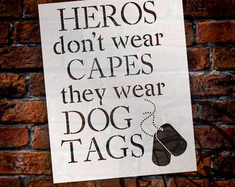 Heros Don't Wear Capes They Wear Dog Tags - Word Stencil - Select Size - STCL1237 by StudioR12