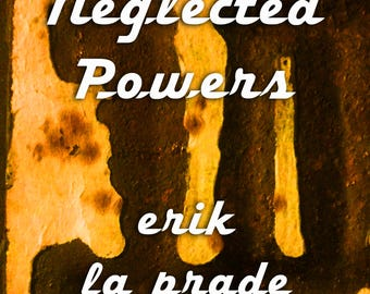 Neglected Powers: poems