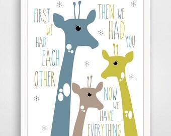 First We Had Each Other Then We Had You Now We Have Everything Print - Giraffe Nursery Decor - Giraffe Wall Art - Giraffe Baby Art