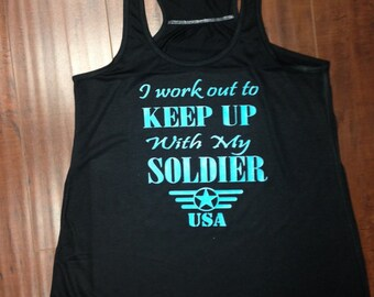 I Work Out To Keep Up With My Soldier Flowy Tank Top Workout Tank Soldier Wife Tank Top