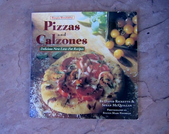 Pizzas and Calzones Cookbook, Simply Healthful Pizzas and Calzones Cookbook, 1994 Vintage Cookbook