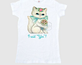 "Bride Shirt Retro Tee Women's ""I Said Yes!"" Kitty Wedding Adult Size S M L Xl 2Xl"