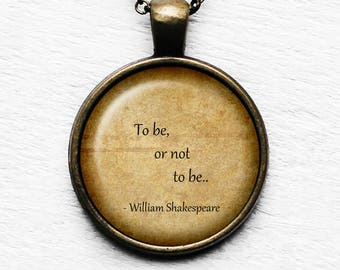 "William Shakespeare ""To be, or not to be."" Pendant & Necklace"