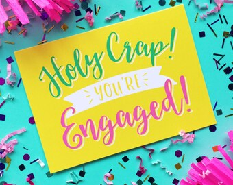 Holy Crap! You're Engaged! Greeting Card - Engagement Card - Bride to Be - Bachelorette Card - Hen Party Card - Bridal Shower - Funny Card