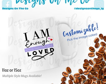 Coffee Mug, I am enough, Inspirational, Various Sizes, Travel Tumbler, Glass, Ceramic, Foil, Pink Gold Silver Metallic, Latte, Black