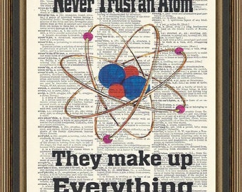 Science quote never trust an atom they make up everything printed on a vintage dictionary page. Dorm Decor, Science Poster, Educational Art