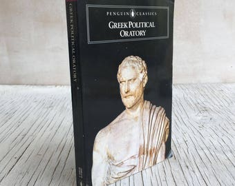 Greek Political Oratory, Penguin Classic paperback. Translated into English. Published 1987. Fifth Century BC Greek prose, Classical Athens.