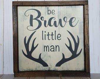 Be Brave Little Man Sign, Be Brave Little Man Nursery Sign, Nursery Sign, Deer Sign for Nursery, Deer Sign for boy room, Be Brave Sign