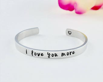 i love you more - Hand Stamped Aluminum Cuff Bracelet, Mother Daughter Sisters Lovers Bracelet, Couples Gift, Best Friends BFF Jewelry, V1