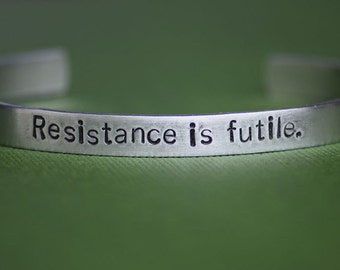 Resistance is Futile. - The Borg -  Star Trek Inspired Aluminum Bracelet Cuff - Hand Stamped