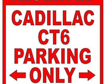 Cadillac CT6 Aluminum Parking Sign  - Be sure to check out all of our Funny Signs - Warning Label Funny