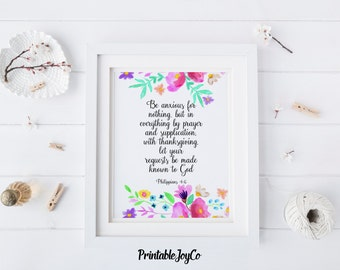 Bible Verse Printable Philippians 4:6 Be Anxious For Nothing Instant Download 8 x 10 Christian Wall Art Inspirational Printable Home Decor