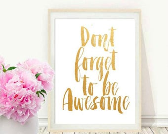 Dont Forget to Be Awesome, Printable Art, Inspirational Print, Office Prints, Motivational Poster, Home Decor, Wall Decor, Digital download