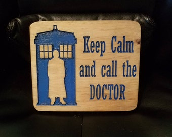 Call the Doctor, Doctor Who, Tardis, Time and Relative Dimension in Space, Whoovian Carved Wooden Sign, Time Lord, The Doctor, Ashland City
