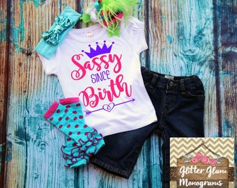 Baby Girl Clothes, Sassy Since Birth Tshirt, Youth Tshirt, Custom Youth Shirt, Sassy Tshirt, Personalized Youth Shirt