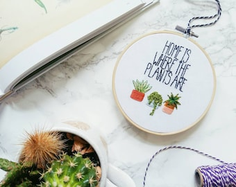 Home is where the Plants are Hand Embroidered Hoop Art | Embroidery Design, Wall Hanging, Botanical Wall Art, Plant Decor, Cactus, new home