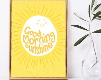 Good Morning Sunshine PRINT - sun, happy, bright yellow, sunshine