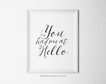 You Had Me At Hello Print Romantic Art Print Wall Art Wedding Anniversary Couple Gift Black and White Love Digial Typography Quote Printable