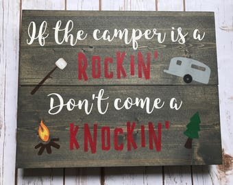 Camping sign, camper decor, camper sign, rv decor, trailer decor, camping decor, if the camper is a rocking, rv wall decor, wood sign, funny