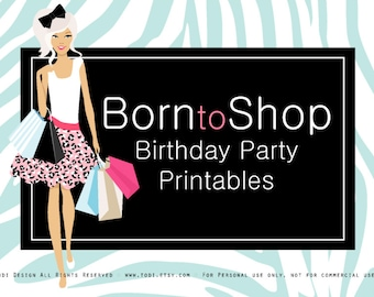 BORN to SHOP Birthday Party printables and Invitation with shopping bag envelope Design- teen birthday PERSONALIZED