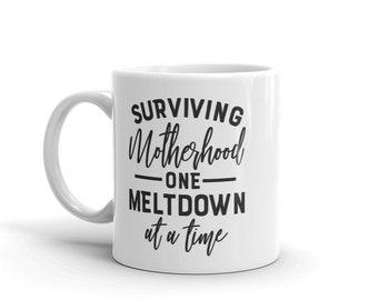 Surviving Motherhood one meltdown at a time Mug