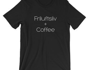 Norwegian Lifestyle shirts - SwellKept - Friluftsliv and Coffee Tshirt - Danish Embrace the Outdoors Tee