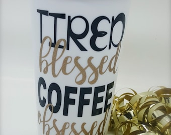 Tired, Blessed, Coffee Obsessed  |Gold GLITTER Design | Travel Mug | 16 oz.| Inlayed Vinyl Decal | BPA Free | Close Top & handle | To Go Mug
