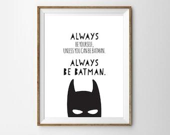 Be Batman... for a Little Boy's Nursery/Bedroom - Always Be Batman - Instant Download Wall Art - Print at Home