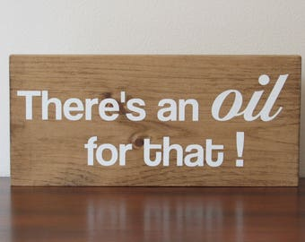 There's an oil for that sign rustic modern home décor wood sign
