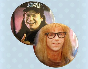 Wayne and Garth - Waynes World 1980s 1990s - Pinback Buttons (Set of 2)