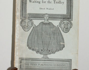 Waiting for the Trolley by Edward Mumford  1920 One Act Play