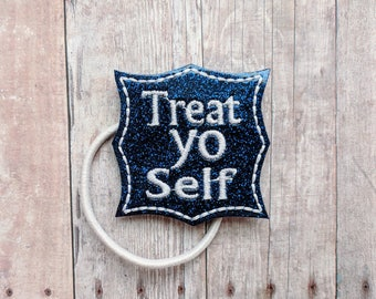 Treat Yo Self Clip, Embroidered Glitter Vinyl in 24 Colors with Choice of Hair Clip, Pin, Band, Slider, Ponytail, Shoe Clip, Barrette