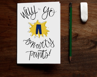 Way to Go Smarty Pants - Printable Greeting Card - Congratulations Graduation Promotion