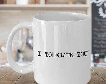 Funny Valentines Day Gifts for Him & Her - I Tolerate You Anti Valentines Day Rude Ceramic Coffee Mug - Husband Valentine Gifts - Wife Gifts