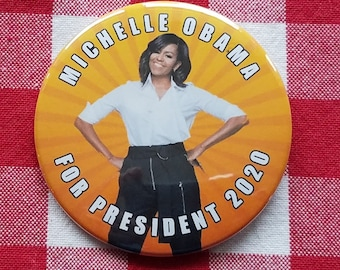Michelle Obama for President 2020 FREE BUTTON with magnet purchase