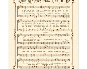 AMAZING LOVE, How Can It Be- Vintage Verses Antique Hymn Wall Art Print Natural Parchment Sepia Brown Sheet Music Art Inspirational Wall Art