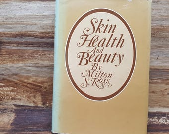 Skin Health and Beauty, 1969, Milton Ross, vintage beauty book