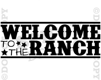Welcome to the Ranch vinyl wall quote decal
