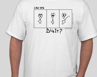 Dig It, Dig It Cartoon,  Funny T-Shirt, Joke Apparel,  Humorous Happy Face,  Booger, boogers, Booger Picker, Booger Picking Happy Face