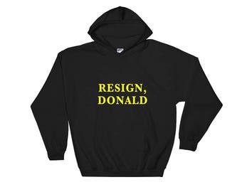 Anti Donald Trump Hoodie | Resign Donald
