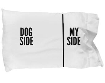 Funny dog pillow case - Dog side, my side - Dog lover gift - Dog lover pillow