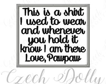 This is a shirt I used to wear Love Pawpaw Iron On or Sew On Patch Memorial Memory Patch for Shirt Pillows