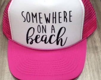 Somewhere On A Beach Trucker Hat Beach River Hawaii Tropical Vacation Vacay Mode Women's