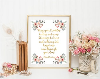 Irish blessing, May your troubles be less, Irish quote print, gold floral print, printable art, celtic quote, home wall decor, digital print