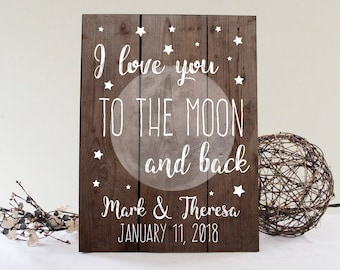 I Love You To The Moon And Back Sign, Wedding Gift Idea, Rustic Wall Decor, Newlywed Sign, Wedding Sign