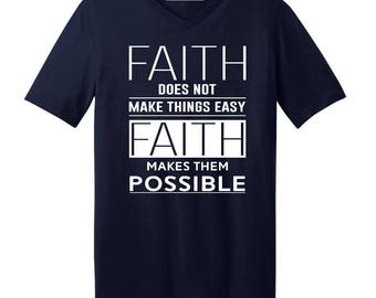 Faith Makes Things Possible Bible Verse - Men's V-neck
