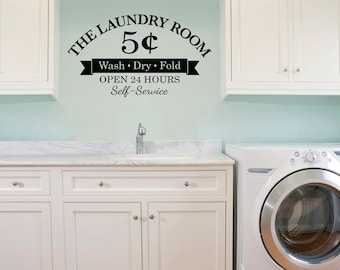 Laundry Room Decal - Wash Dry Fold - 5 Cents - Open 24 Hours - Self-Service